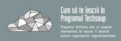 Cum să te înscrii la Programul Techsoup?