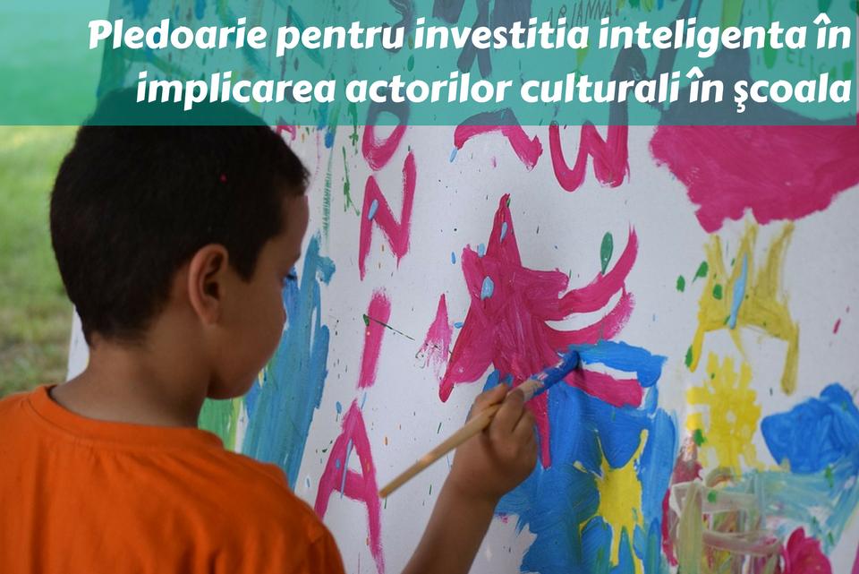 Pledoarie pentru investiţia inteligentă în implicarea actorilor culturali în şcoală