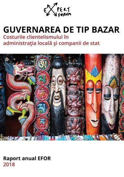 Expert Forum a lansat raportul anual pe 2018: Guvernarea de tip bazar