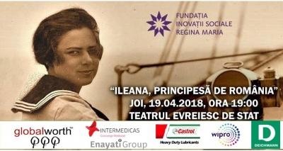 """Un regal de teatru: """"Ileana, Principesă de România�"""