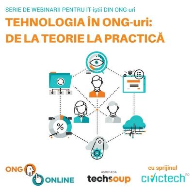 Tehnologia în ONG-uri: de la teorie la practică - Serie de webinarii pentru IT-iștii din organizațiile non-profit