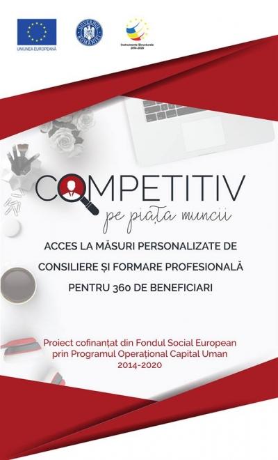 """Proiectul """"Competitiv pe piata muncii� – acces la măsuri personalizate de consiliere și formare profesională pentru 360 de beneficiari"""