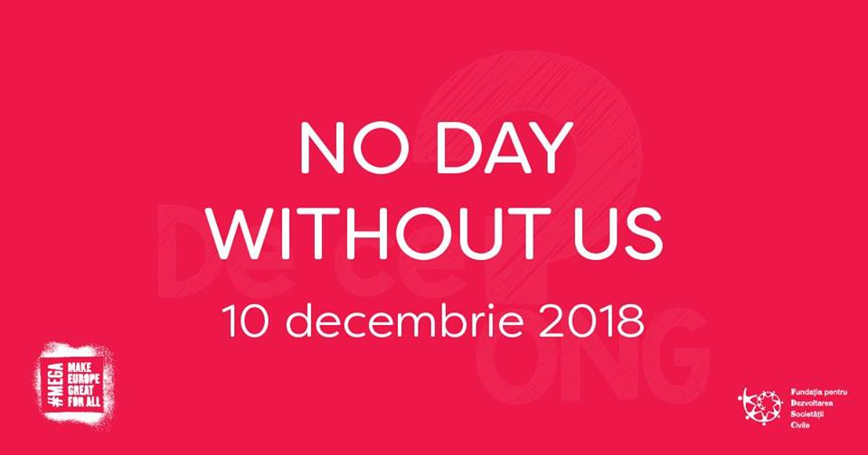 Pe 10 decembrie 2018 organizațiile societății civile se mobilizează în întreaga Europă: NICIO ZI FĂRĂ NOI!