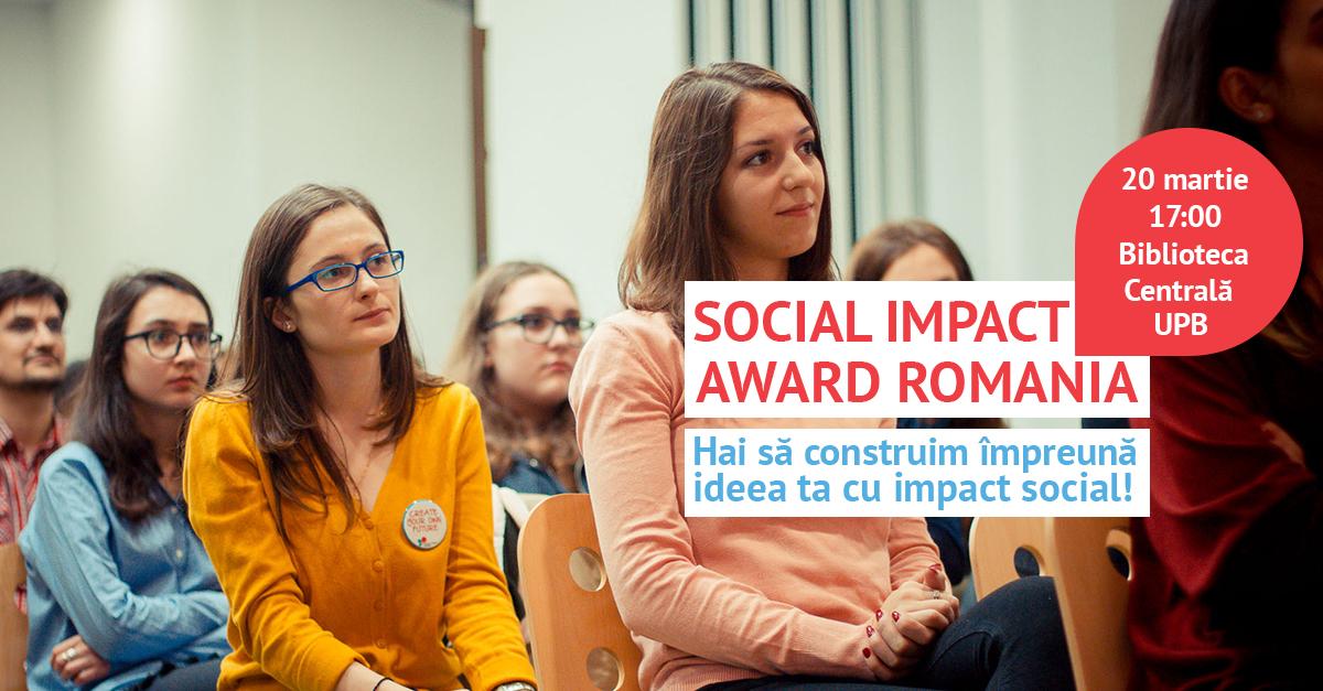 Social Impact Award, competiție cu premii de 5000 de euro pentru idei de afaceri sociale, vine în UPB și ASE!
