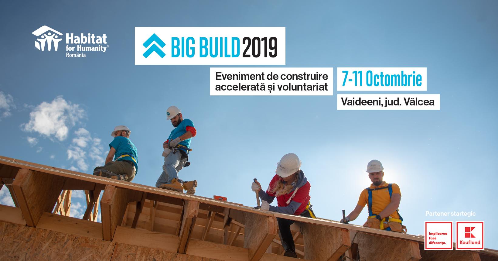 Habitat for Humanity caută 150 voluntari care să construiască 10 locuințe în 5 zile, la BIG BUILD 2019