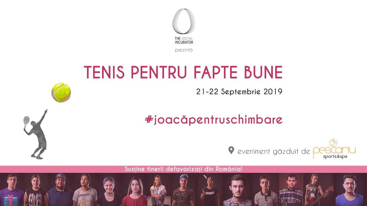 Asociaţia The Social Incubator organizează pe 21 şi 22 septembrie turneul Tenis pentru Fapte Bune ce susţine cauza tinerilor instituţionalizaţi din România