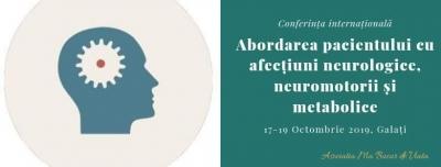 """Conferința """"Abordarea pacientului cu afecțiuni neurologie, neuromotorii și metabolice�"""