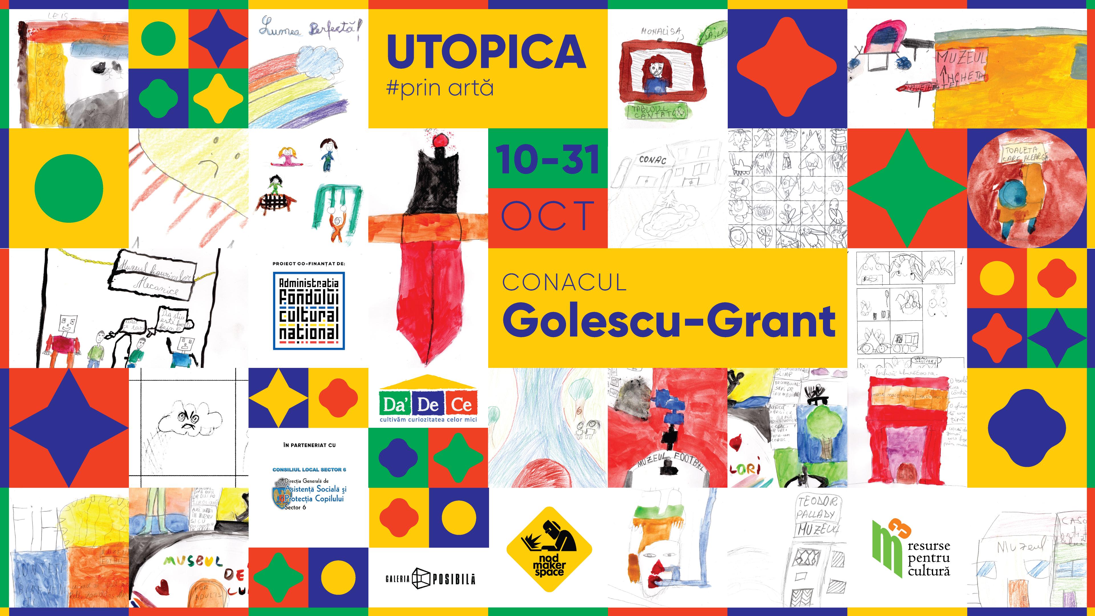 Expoziția interactivă UTOPICA la Conacul Golescu-Grant, 10 – 31 octombrie