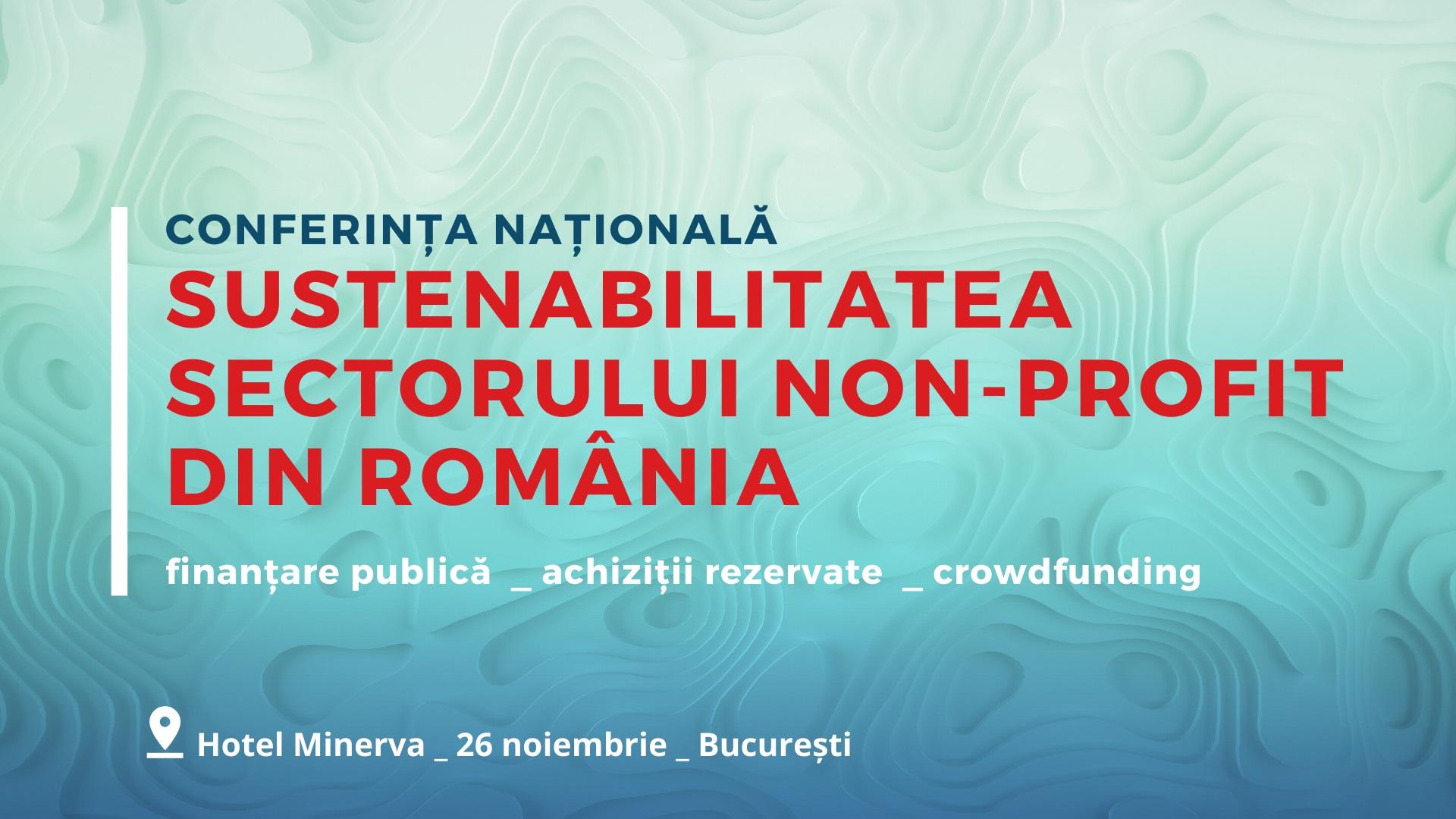 """Conferința """"Sustenabilitatea organizațiilor non-profit din România�"""