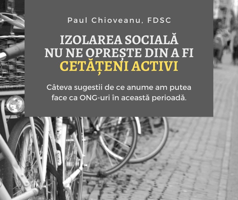 Izolarea socială nu ne oprește din a fi cetățeni activi