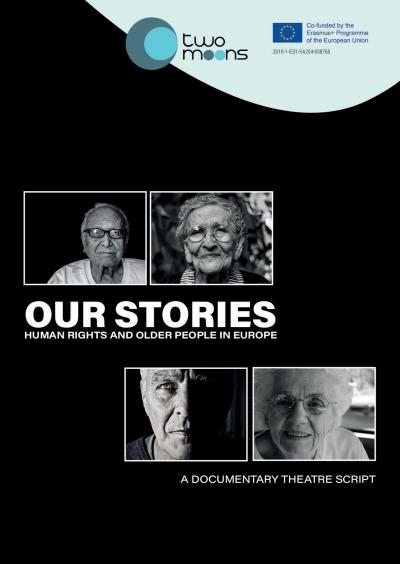 Poveștile noastre: drepturile omului și persoanele în vârstă din Europa - un scenariu de teatru documentar