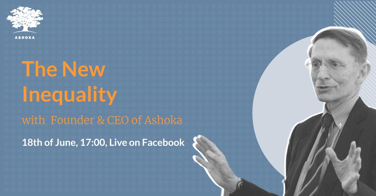 Noua inegalitate. Bill Drayton, fondatorul global al domeniului antreprenoriatului social, în dialog cu Ashoka Fellows din România