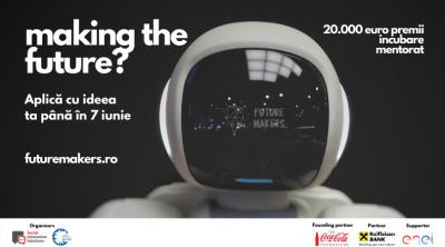 Ultima șansă pentru înscrierea în competiția Future Makers, cu premii totale de 20.000 de euro