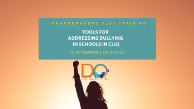Changemakers Cluj Training: Tools for Addressing Bullying in Schools in Cluj