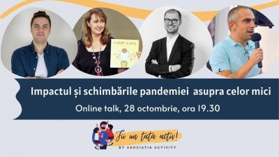 """Asociația Activity vă invită la evenimentul online """"Fii un tată activ!"""": Impactul și schimbările pandemiei asupra celor mici"""