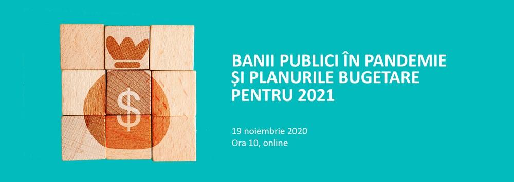 DEZBATERE Banii publici în pandemie și planurile bugetare pentru 2021