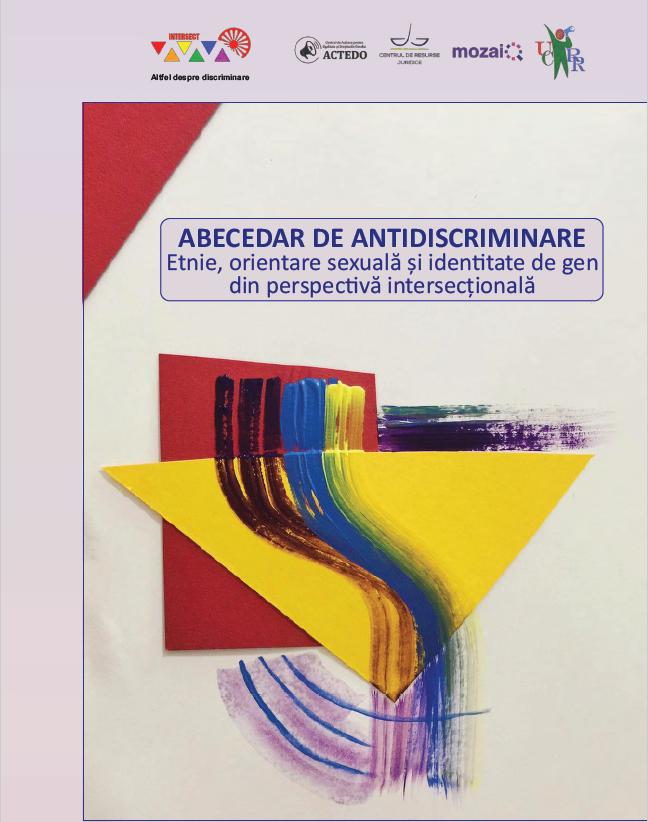 Abecedar de antidiscriminare: Etnie, orientare sexuală și identitate de gen din perspectivă intersecțională