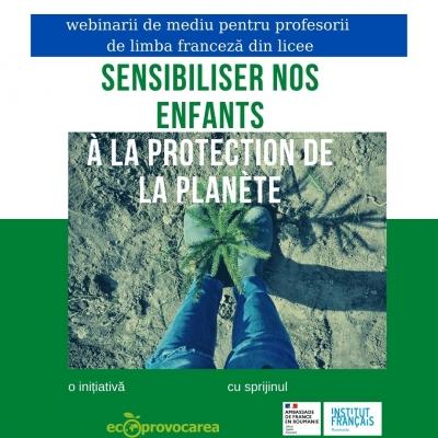 Un proiect educațional de mediu în limba franceză, pentru profesorii de liceu din România lansează apelul la înscrieri