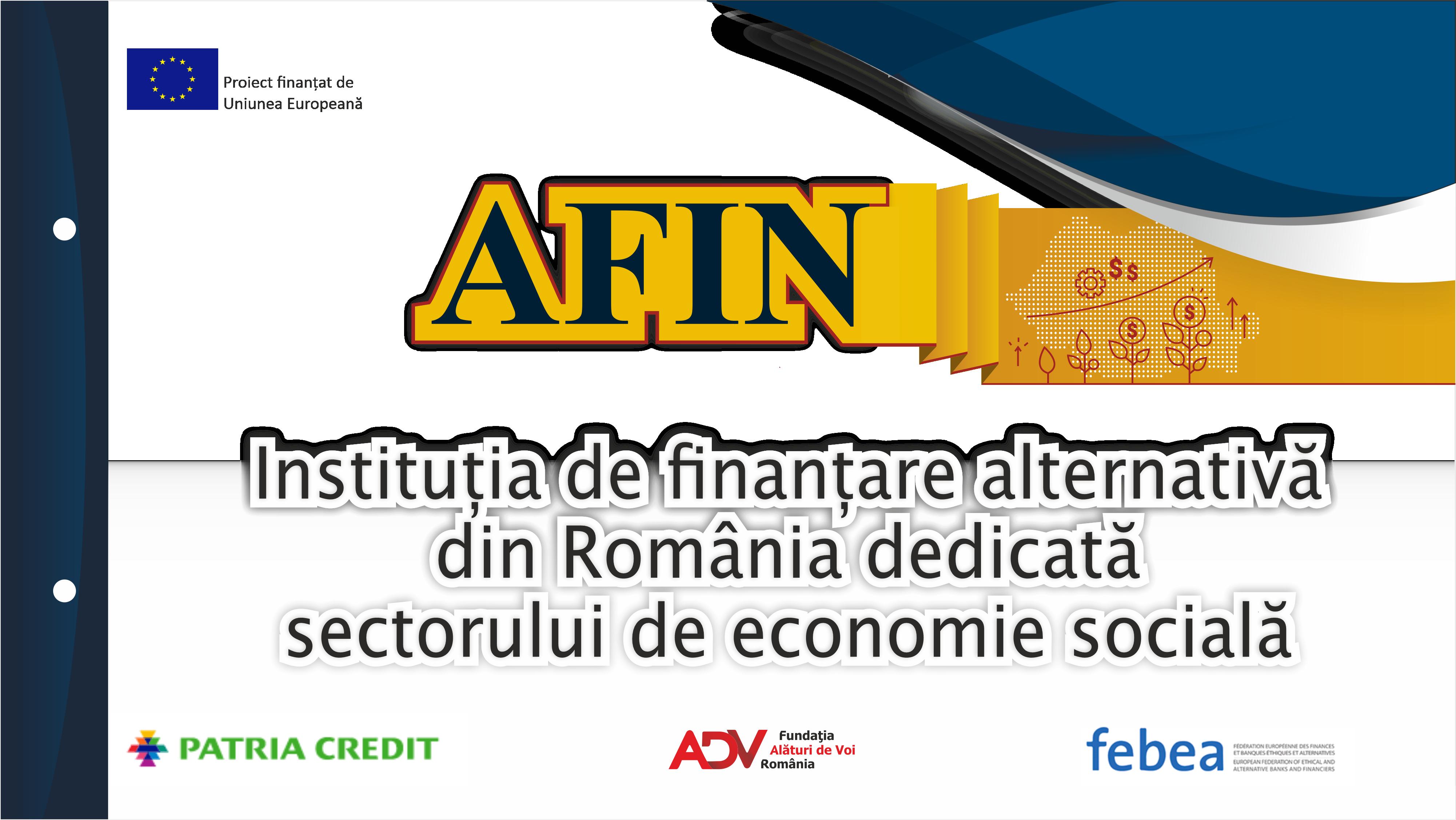 Premieră în România: Comisia Europeană sprijină înființarea primului  IFN dedicat în exclusivitate întreprinderilor sociale: AFIN – Instituția de Finanțare Alternativă