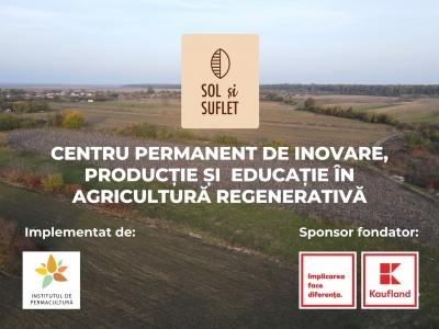 Se deschide Sol și Suflet, prima fermă regenerativă din România și centru educațional pentru fermierii la început de drum