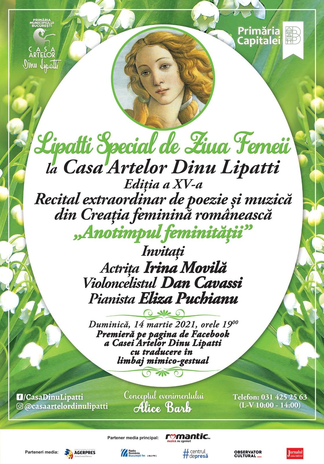 """Programul """"Lipatti Special"""" Ediția a XV-a, de Ziua Femeii, la Casa Artelor Dinu Lipatti """"Anotimpul feminității"""" - Recital Extraordinar de poezie și muzică din creația feminină românească, în Premieră Online"""