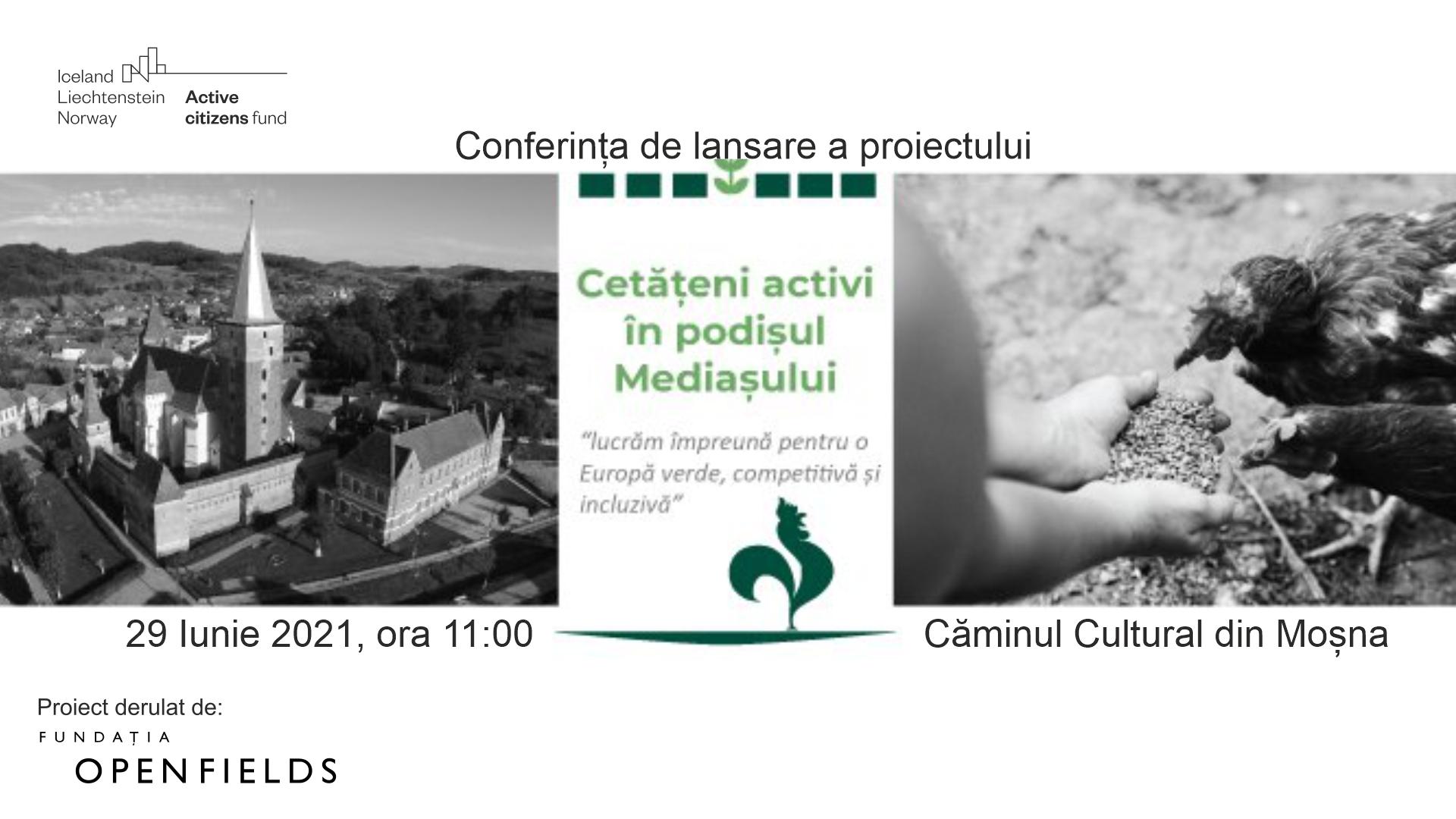 """Conferința de lansare a proiectului  """"Cetățeni activi în Podișul Mediașului"""" 29 Iunie 2021, ora 11:00, Căminul Cultural din Moșna"""