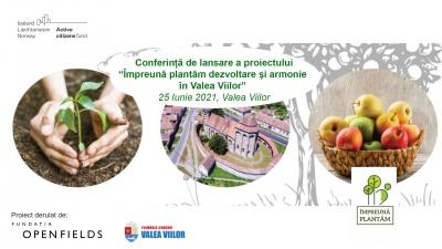 """Conferința de lansare a proiectului  """"Împreună plantăm dezvoltare şi armonie în Valea Viilor"""""""