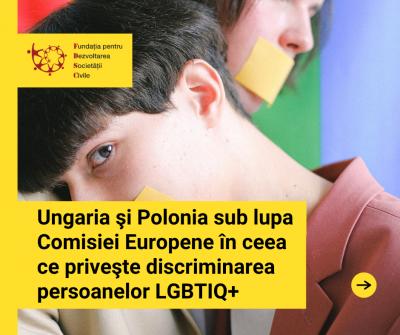Ungaria şi Polonia sub lupa Comisiei Europene în ceea ce priveşte discriminarea persoanelor LGBTIQ+